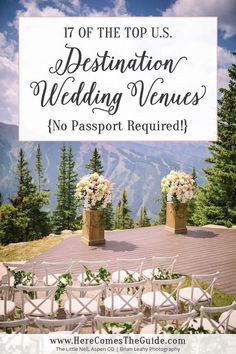 Top Destination Wedding Venues in the U.S.  From ranches to resorts and inns to private estates, have a dream destination wedding with no passports required! #destinationwedding #destinationweddings #weddingplanning