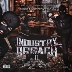 Various Artist - INDUSTRY BREACH PT2 HOSTED BY CAN'TSTOP WOLF
