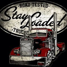 Get it at www.Stay-Loaded.com #StayLoadedApparel #1percentofus #stayLoaded #TruckShow #RoadTested