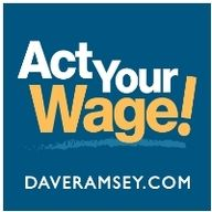Dave Ramsey Act your Wage