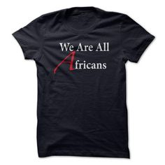 We Are All Africans T-Shirts, Hoodies (20.95$ ==►► Shopping Here!)