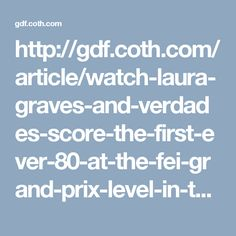 http://gdf.coth.com/article/watch-laura-graves-and-verdades-score-the-first-ever-80-at-the-fei-grand-prix-level-in-the-agdf-cdi-5-grand-prix-presented-by-diamante-farms#sthash.OZQHqEKv.qjtu