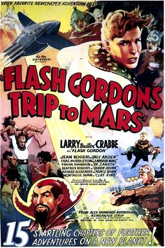 Back in the day before TV, cable and the internet, even before I had a IBM using Floppy Disc, I watched reruns of Flash Gordon. It wasn't Saturday without Flash Gordon. Gordon's Trip to Mars Horror Movie Posters, Old Movie Posters, Classic Movie Posters, Movie Poster Art, Art Posters, Poster Wall, Mars Movies, Sci Fi Movies, Old Movies