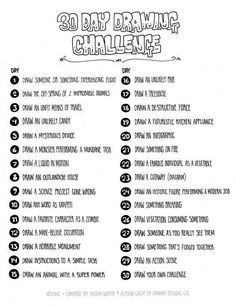"""30 Day Drawing Challenge would be great for an early finisher activity; students could create a """"book"""" that they keep in the art room, and go through the list in order until they finish the challenge and fill the book. 30 Day Drawing Challenge, 30 Day Challenge, Challenge Ideas, Challenge Group, Sketch A Day, Drawing Prompt, Drawing Tips, Drawing Drawing, Drawing Ideas"""