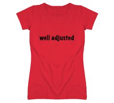 Well Adjusted T Shirt, chiropractic t-shirt