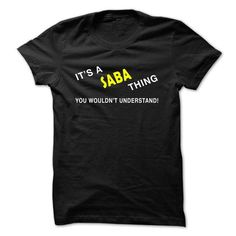 Awesome Tee IT S A SABA THING YOU WOULDNT UNDERSTAND T shirt