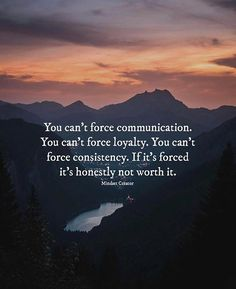 Positive Quotes : You cant force communication. You cant force loyalty. - Hall Of Quotes Good Heart Quotes, New Love Quotes, Short Inspirational Quotes, Daily Inspiration Quotes, Inspiring Quotes About Life, Motivational, Positive Affirmations, Positive Quotes, Philosophical Quotes About Life