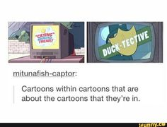 Cartoons inside cartoons also have to be cheesier than the actual cartoon Gravity Falls/ Steven Universe Dc Memes, Funny Memes, Hilarious, Jokes, Ace Attorney, Cartoon Crossovers, Cartoon Logic, Fandom Crossover, Trust No One