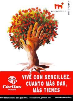 Cartel Campaña de Caridad 2013: VIVE CON SENCILLEZ. CUANTO MÁS DAS, MÁS TIENES.
