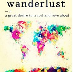 "Wanderlust- a great desire to travel. ""Planning and travelling with my kids and planting the seed of wanderlust in their hearts makes it fun to watch their own wings sprout. They are starting to plan where our next adventure will take us."" Sounds like fun!"