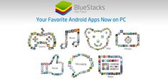 BlueStacks App Review for Windows 8 – Best Android App Player