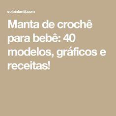Manta de crochê para bebê: 40 modelos, gráficos e receitas!