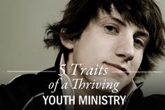 5 Traits of a Thriving Youth Ministry