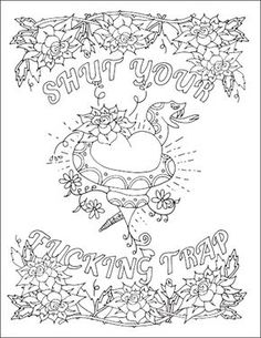 Relax and relieve your stress with these free printable swear word coloring pages for adults only! Print and color cuss word coloring pages! Swear Word Coloring Book, Quote Coloring Pages, Printable Adult Coloring Pages, Coloring Pages For Kids, Coloring Books, Coloring Sheets, Coloring Stuff, Coloring Worksheets, Tattoos