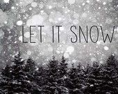 Let it Snow, Black and White Photography, Rustic Decor, Christmas Trees Nature Photography, Quote Wall Art