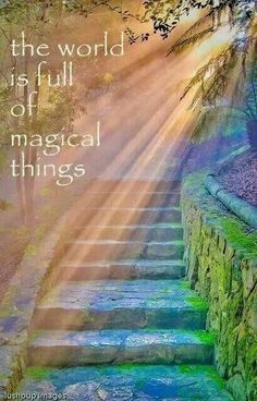 The world is full of magical things