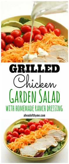 Grilled Chicken Garden Salad with Homemade Ranch Dressing