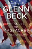 Miracles and Massacres: True and Untold Stories of the Making of America  - Get more information on this book at http://www.prophecynewsreport.com/miracles-and-massacres-true-and-untold-stories-of-the-making-of-america/.
