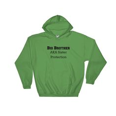 Big Brother AKA Sister Protection Hoodie Sweatshirt