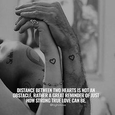 Distance between two hearts love love quotes relationship quotes distance relationship quotes and sayings strong love quotes Cute Love Quotes, Strong Love Quotes, Soulmate Love Quotes, Romantic Love Quotes, Love Yourself Quotes, Love Quotes For Him, True Quotes, Change Quotes, Quotes Quotes