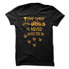 Time With Dogs T-Shirt Hoodie Sweatshirts ieo. Check price ==► http://graphictshirts.xyz/?p=57783