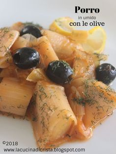 Porro in umido con le olive - Praz cu masline - Leek with black olives in tomato sauce ( romanian recipe) Romanian Food, Tomato Sauce, Olives, Cantaloupe, Fruit, Blog, Recipes, Tomato Gravy, The Fruit