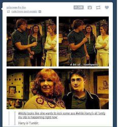And Hermione's just amid, and Ginny's going, Oh, brother? Oh?