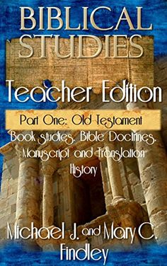 Biblical Studies Teacher Edition Part One: Old Testament by Michael Findley