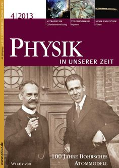 Physik in unserer Zeit Copyright © 2013 WILEY-VCH Verlag GmbH & Co. KGaA, Weinheim, Juli 2013 (Volume 44, Issue 4, Pages 157–207) www.phiuz.de / http://onlinelibrary.wiley.com/doi/10.1002/piuz.v44.4/issuetoc