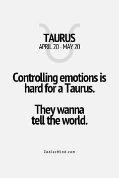 Zodiac Mind - Your source for Zodiac Facts Taurus Quotes, Zodiac Signs Taurus, Zodiac Mind, Zodiac Quotes, Zodiac Facts, My Zodiac Sign, Quotes Quotes, Taurus And Aquarius, Taurus Traits