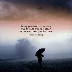 Being yourself is the only way to find out who truly cares and loves you for you. via (http://ift.tt/2ufYmlo)
