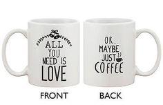 Cute Holiday Coffee Mug - All You Need Is Love Or Maybe Just Coffee (JMC009)