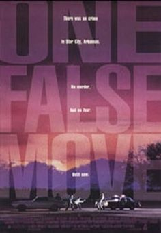 "One False Move (1991) Three LA drug dealers who, after committing a rather messy murder, hide out in a rural Arkansas town. Assuming that the local ""rubes"" will offer them little interference, the criminals have not reckoned with sheriff ""Hurricane"" Dixon (Bill Paxton). Despite the arrogance of the LAPD agents sent to Arkansas to collar the crooks, it is down-home Dixon who puts the final bloody showdown into motion. ,False Collar for Women"