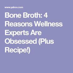 Bone Broth: 4 Reasons Wellness Experts Are Obsessed (Plus Recipe!)
