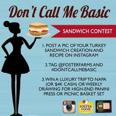 Don't make your turkey sandwich a basic 'wich. Enter the @FosterFarms DontCallMeBasic sandwich contest by posting a photo of your most creative turkey sandwich on Instagram along with the recipe and tag @FosterFarms and DontCallMeBasic. You could win a luxury trip to Napa (OR $4k in cash). AD