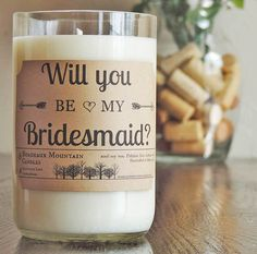 'Will you be my bridesmaid?' scented candle.   The Ultimate List of Bridesmaid Proposal Ideas - 25 Creative Ways to ask Your Bridesmaids