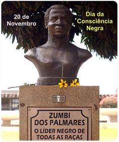 """20 de Novembro - Dia da Consciência Negra Acesse e leia: """"Zumbi dos Palmares""""."""