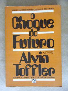 O Choque do Futuro - Alvin Toffler - Li até estragar o livro! Tenho que comprar outro !!!