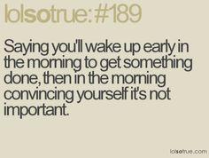 I unfortunately do this way to often.