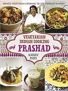Vegetarian Indian Cooking: Prashad: Amazon.co.uk: Patel, Kaushy: 8601404249242: Books Gordon Ramsay Vegetarian, Vegetarian Cooking, Vegetarian Recipes, Indian Cookbook, Cookery Books, Chaat, Learn To Cook, Easy Snacks, Indian Food Recipes