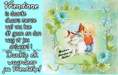 Friend Friendship, Friendship Quotes, Afrikaans Quotes, Friends Forever, Bible Quotes, Humor, Words, Cheryl, Fictional Characters