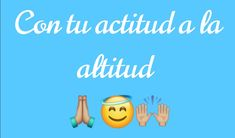 Con tu actitud puedes lograr mucho, sigue a Dios Lo Real, Attitude, Dios