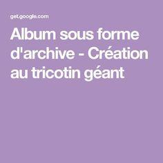 Album sous forme d'archive - Création au tricotin géant