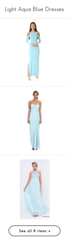 """""""Light Aqua Blue Dresses"""" by tegan-b-riley on Polyvore featuring dresses, icy aqua, side slit maxi dress, open back dresses, jersey dress, alice olivia dress, long sleeve maxi dress, gowns, blue and silk evening gowns"""