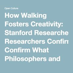 How Walking Fosters Creativity: Stanford Researchers Confirm What Philosophers and Writers Have Always Known | Open Culture