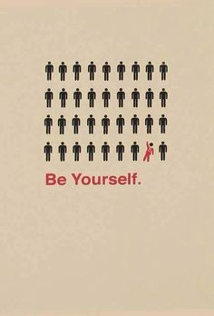 Remember to be yourself