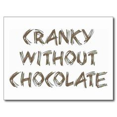 Cranky without Chocolate