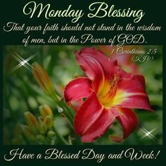 Monday Blessing, Have A Blessed Day And Week!
