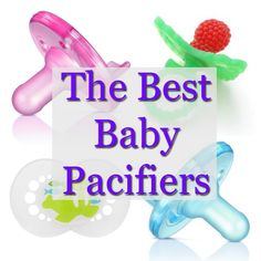 The best baby pacifiers for newborns, older babies, teething infants, and pacifier clips!