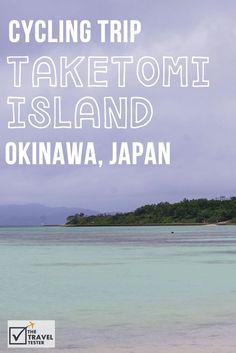 Cycle Trip around Taketomi Island, Okinawa Japan | The Travel Tester: